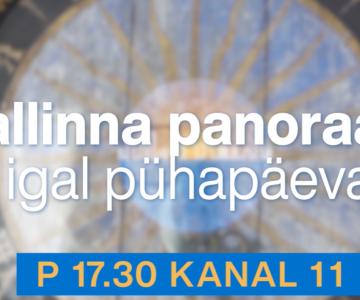 VIDEO! Tallinna panoraami värvikirev nädal