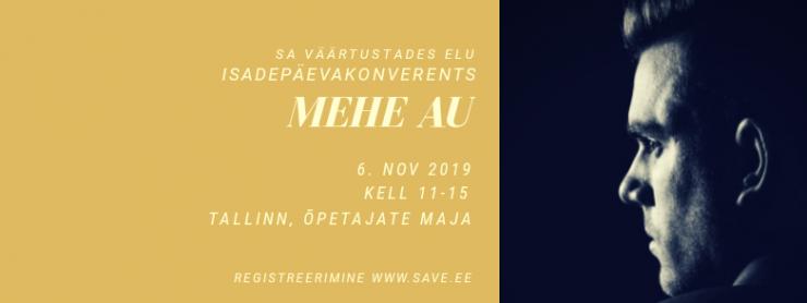 """VAATA OTSE KELL 11: Isadepäeva konverents 2019 """"Mehe au"""""""